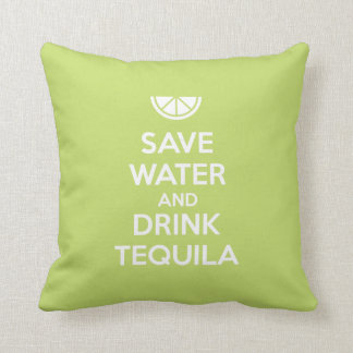 Save Water and Drink Tequila Cushion