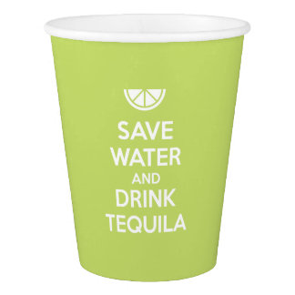 Save Water and Drink Tequila Paper Cup