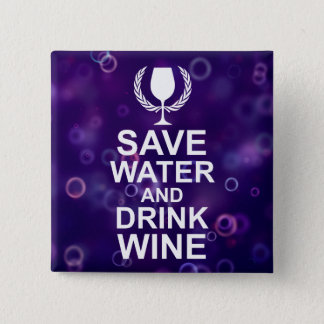 Save Water and Drink Wine 15 Cm Square Badge