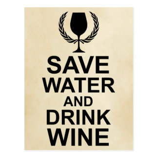 Save Water and Drink Wine Postcard