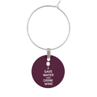 Save Water and Drink Wine Wine Charm