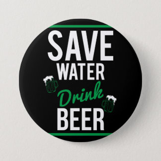 Save water Drink beer 7.5 Cm Round Badge