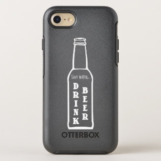 Save Water Drink Beer Apple iPhone 7 Otterbox