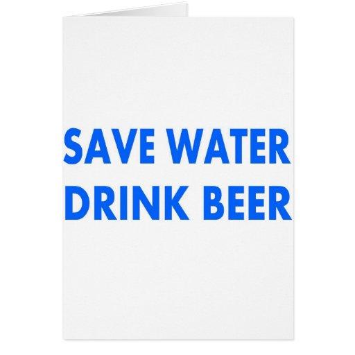 Save Water-Drink Beer Greeting Cards