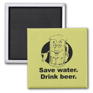 SAVE WATER. DRINK BEER. SQUARE MAGNET