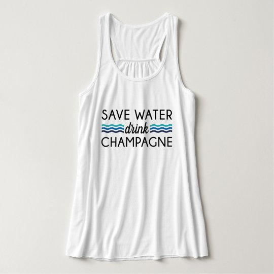 Save Water, Drink Champagne Tank Top
