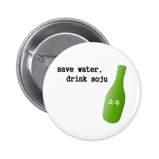 Save water, drink Soju! Buttons