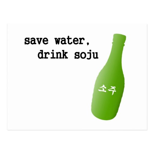 Save water, drink Soju! Post Cards
