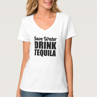 Save Water Drink Tequila funny T-Shirt