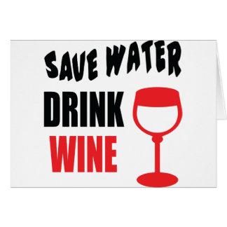Save Water Drink Wine Greeting Card