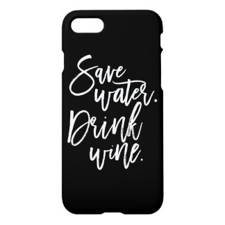 Save Water. Drink Wine. iPhone 8/7 Case