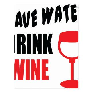 Save Water Drink Wine Postcard