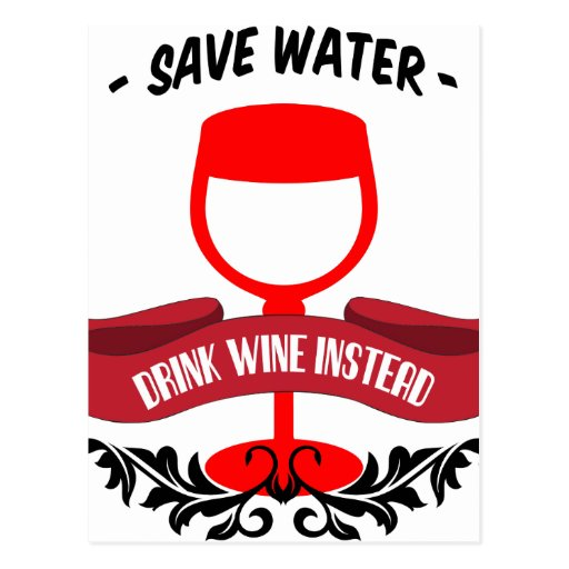 Save Water Drink Wine Post Card