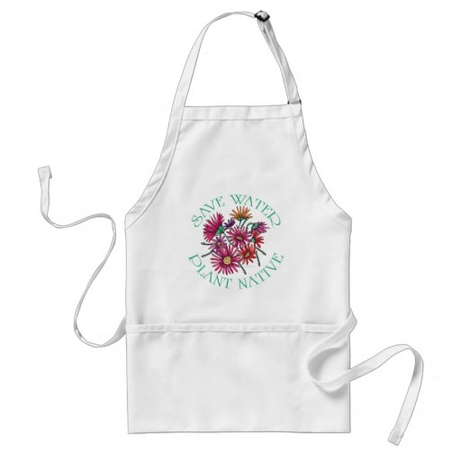 Save Water - Plant Native Apron