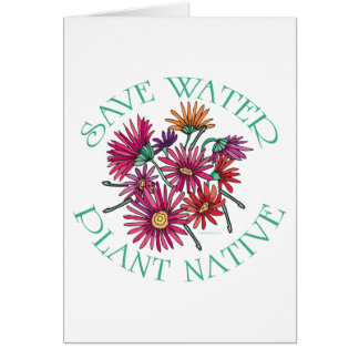 Save Water - Plant Native Greeting Card