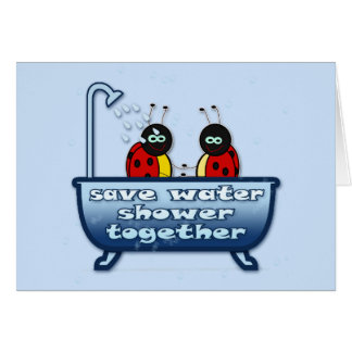 save water, shower together greeting card
