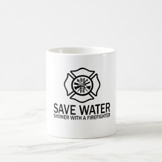 Save Water - Shower With A Firefighter Coffee Mug