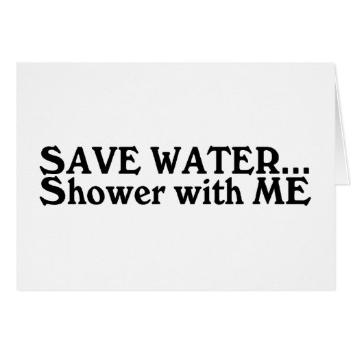 Save Water Shower With Me Greeting Card