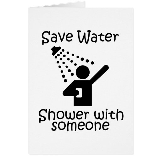 Save water shower with somene cards