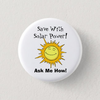 Save With Solar Power! Ask Me How! 3 Cm Round Badge