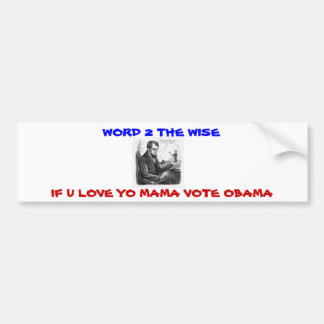 save yo mama vote Obama Car Bumper Sticker