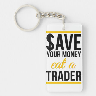 Save your money eat a trader Double-Sided rectangular acrylic key ring