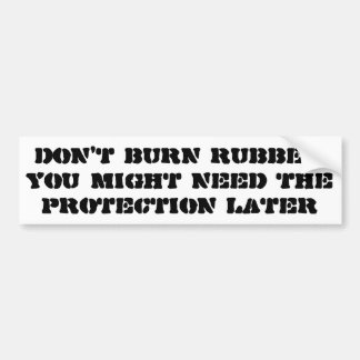 Save your Rubber Don't Spin Your Wheels Bumper Sticker
