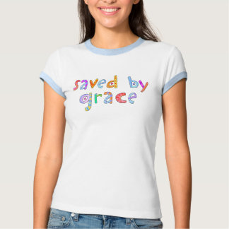 Saved By Grace Fun and Funky Christian Tshirt