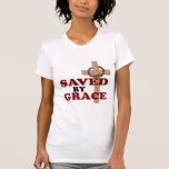 SAVED BY GRACE SHIRTS