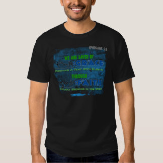 Saved By Grace Through Faith Shirts