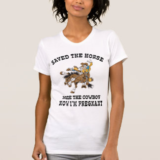 Saved The Horse Rode The Cowboy Pregnant Shirt