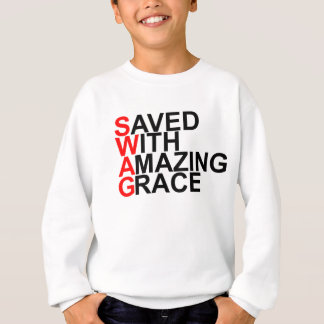 Saved With Amazing Grace (SWAG).png Sweatshirt