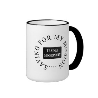 """""""Saving For My Mission"""" Mug. Ringer Mug"""