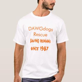 Saving humanssince 1987, DAWGdogs Rescue T-Shirt