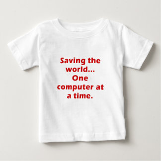 Saving the World One Computer at a Time T-shirts