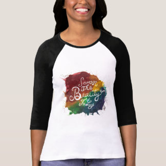 Savor the Beauty of Today T-Shirt