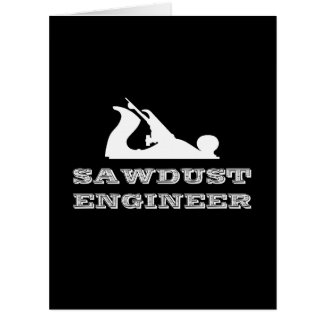 Sawdust Engineer Big Greeting Card