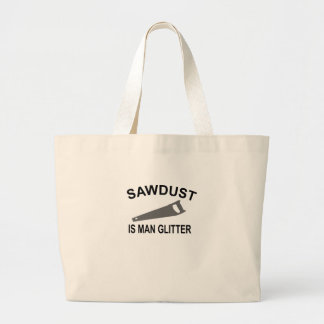Sawdust is Man Glitter T-Shirt.png Large Tote Bag