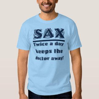 SAX Twice A Day Keeps the Doctor Away Tee Shirt