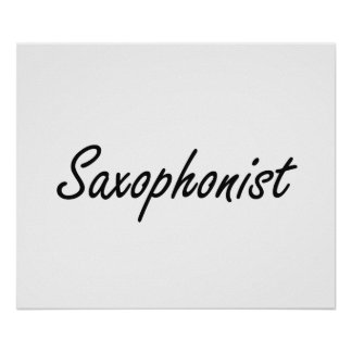 Saxophonist Artistic Job Design Poster