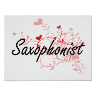Saxophonist Artistic Job Design with Hearts Poster