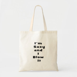 saxy and I blow it text bw Tote Bag