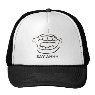 SAY AHHH -LISTEN CAP