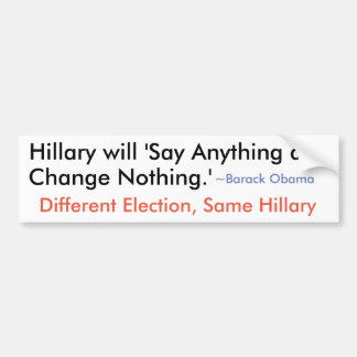 Say Anything: Hillary wants your vote. Bumper Sticker