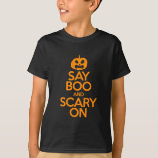 Say Boo and Scary On T-Shirt