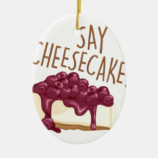 Say Cheesecake Ceramic Oval Decoration