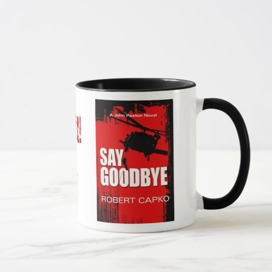 Say Goodbye Mug. Mug