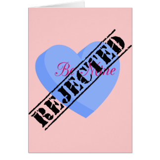 Say Happy Valentines with Rejection & Breakup Greeting Card