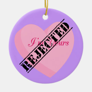 Say Happy Valentines with Rejection & Breakup Round Ceramic Decoration