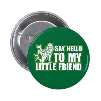 say hello to my little friend 6 cm round badge